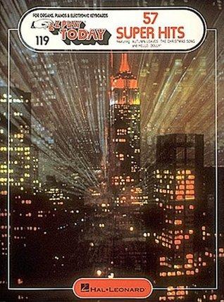 Fifty Seven Super Hits: E-Z Play Today Volume 119 Hal Leonard Publishing Company