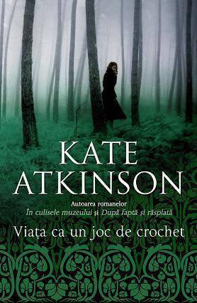 Viata ca un joc de crochet Kate Atkinson