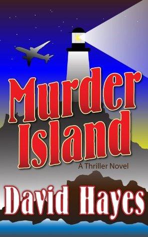 Murder Island: A Thriller Novel David Hayes