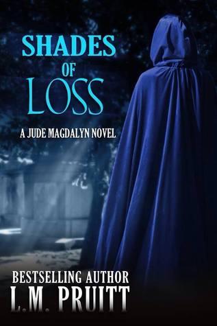 Shades of Loss: A Jude Magdalyn Novella (Jude Magdalyn, #4)  by  L.M. Pruitt