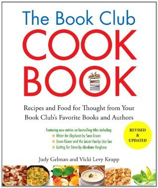 The Book Club Cookbook, Revised Edition: Recipes and Food for Thought from Your Book Clubs FavoriteBooks and Authors Judy Gelman