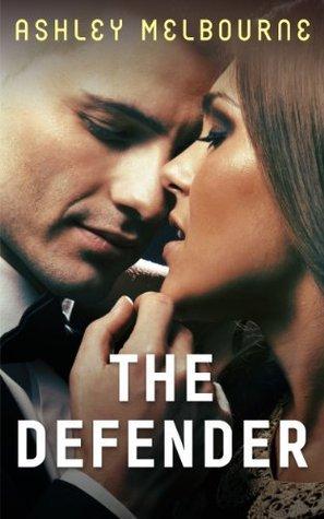 The Defender: Hot City, Book 2 Ashley Melbourne