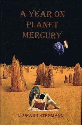 A Year on Planet Mercury Leonard Stegmann