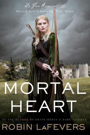 Mortal Heart (His Fair Assassin, #3)  by  Robin LaFevers