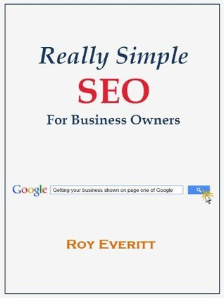 Really Simple SEO for Business Owners  by  Roy Everitt