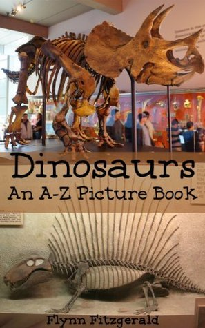 Dinosaurs: An A-Z Picture Book (Animal A-Z Picture Books) Flynn Fitzgerald