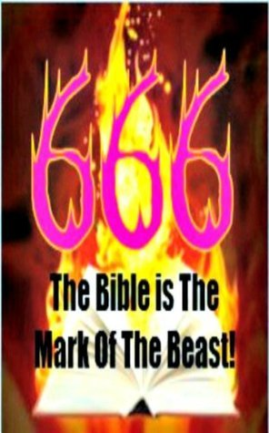 THE BIBLE IS THE MARK OF THE BEAST  by  Harland Hoy