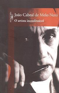 O Artista Inconfessável  by  João Cabral de Melo Neto