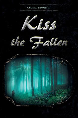Kiss the Fallen Angela   Thompson