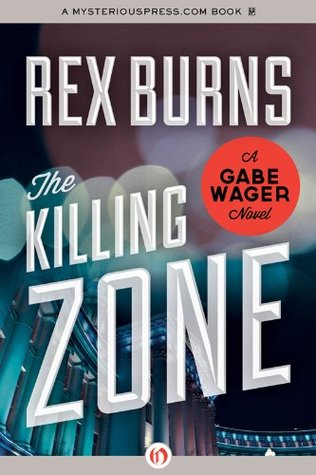 The Killing Zone (The Gabe Wager Novels, 8)  by  Rex Burns