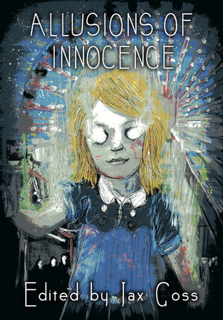 Allusions of Innocence  by  Jax Goss