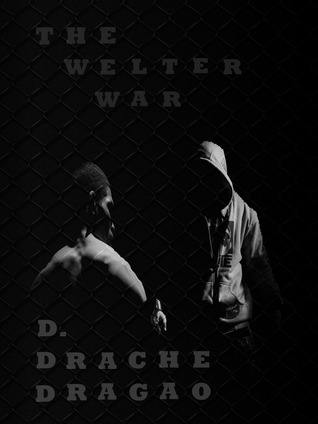 The Welter War  by  D. Drache Dragao