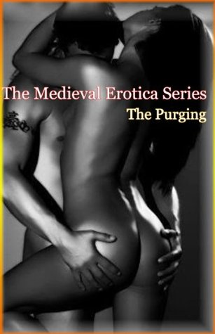 A Medieval Erotica Series: The Purging  by  Sir Micheal