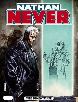 Nathan Never n. 219: Vite dimenticate  by  Bepi Vigna