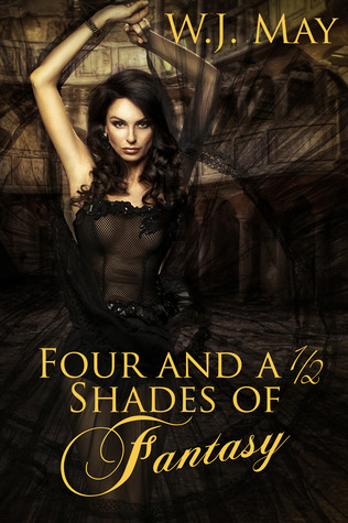 Four and a Half Shades of Fantasy W.J. May