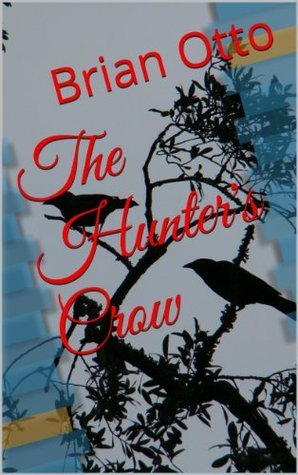 The Hunters Crow  by  Brian Otto
