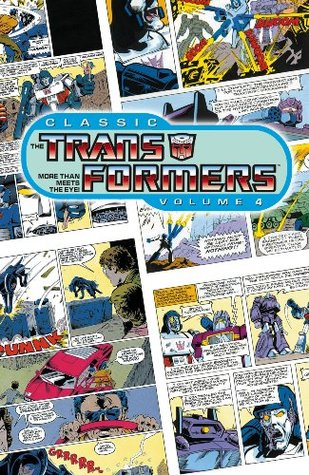 Classic Transformers, Volume 4  by  Justin Eisinger
