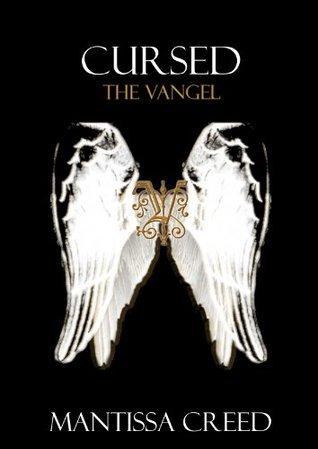 The Vangel (Cursed, #2) Mantissa Creed