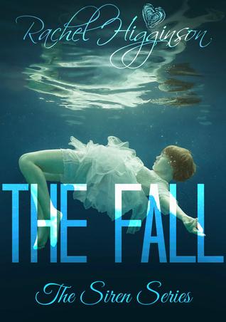 The Fall (The Siren, #2) Rachel Higginson