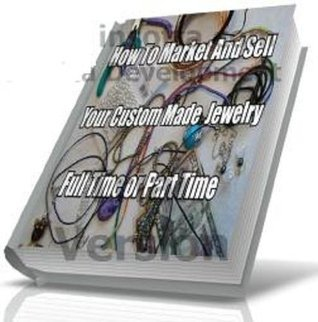 How To Market And Sell Your Custom Made Jewelry, Part Time or Full Time BBGroup Media