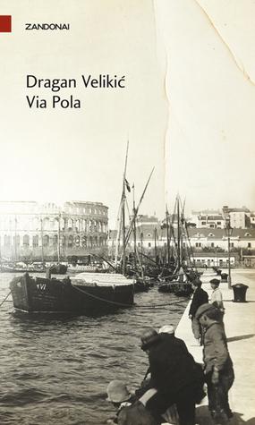 Via pola  by  Dragan Velikić