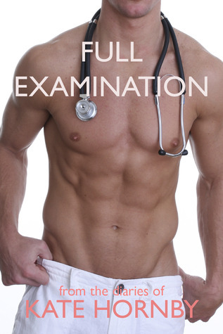 Full Examination  by  Kate Hornby