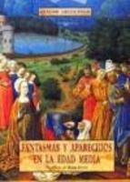 Fantasmas y Aparecidos En La Edad Media  by  Claude Lecouteux