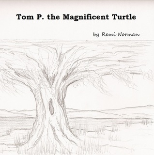 Tom P. the Magnificent Turtle Remi Norman
