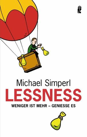 Lessness: Weniger ist mehr - geniesse es  by  Michael Simperl