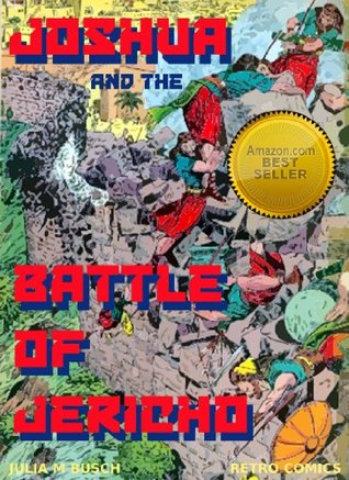 Joshua and the Battle of Jericho, Retro Comics 16, Graphic Novel Religion - Bible Story 1  by  Julia M. Busch