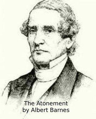The Atonement  by  Albert Barnes