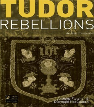 Tudor Rebellions: Revised 5th Edition  by  Anthony Fletcher