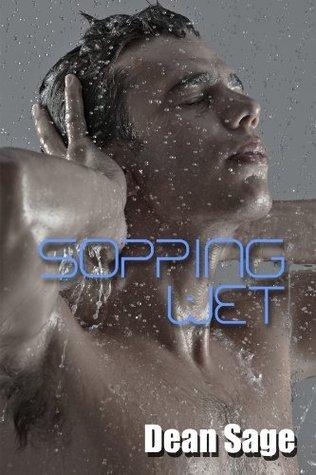 Sopping Wet Dean  Sage