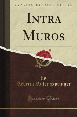 Intra Muros Rebecca Ruter Springer