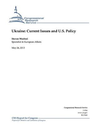 Ukraine: Current Issues and U.S. Policy  by  Steven Woehrel