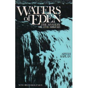 Waters of Eden: The Mystery of Mikvah Aryeh Kaplan