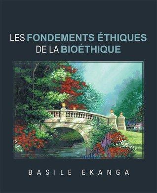 Les Fondements Ethiques de La Bioethique  by  Basile Ekanga