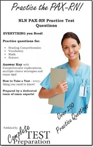 Practice the PAX-RN: NLN PAX-RN Practice Test Questions  by  Complete Test Preparation TEam