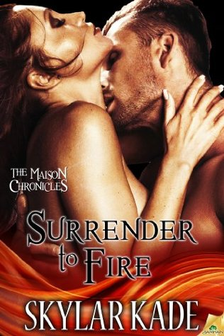 Surrender to Fire Skylar Kade