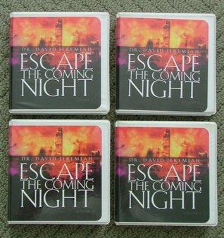 Escape The Coming Night (Escape The Coming Night, 1,2,3,4)  by  David Jeremiah