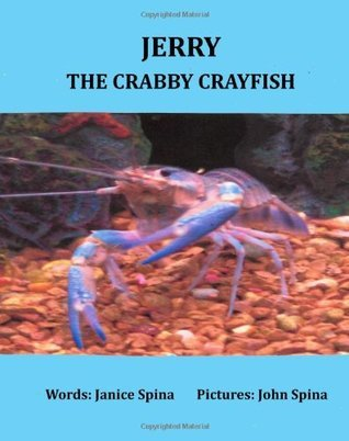 Jerry the Crabby Crayfish Janice Spina
