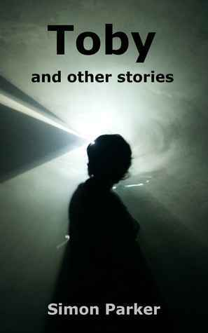 Toby and other stories  by  Simon Parker