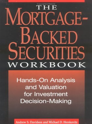 The Mortgage-Backed Securties Workbook: Hands-On Analysis, Valuation, and Strategies for Investment Decision-Making Andrew S. Davidson