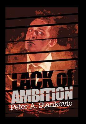Lack of Ambition Peter A. Stankovic