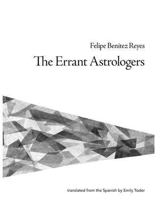The Errant Astrologers  by  Felipe Benítez Reyes