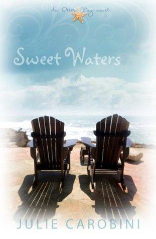 Sweet Waters (An Otter Bay Novel) Julie Carobini