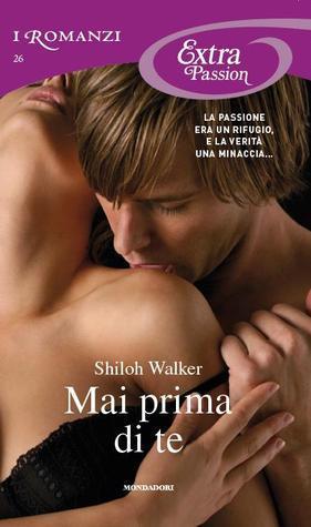 Mai prima di te (Rafferty, #2) Shiloh Walker