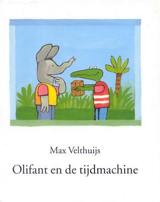 Olifant en de tijdmachine  by  Max Velthuijs