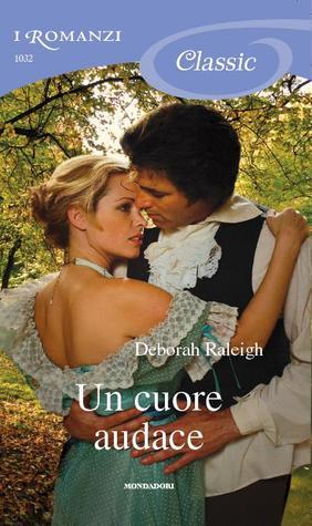 Un cuore audace (Hellions Den, #2) Deborah Raleigh