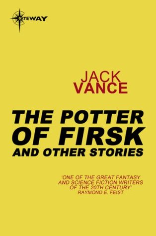 The Potters of Firsk and Other Stories  by  Jack Vance